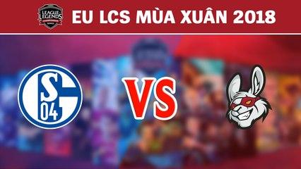 Highlights: S04 vs MSF | FC Schalke 04 vs Misfits Gaming | LCS Châu Âu Mùa Xuân 2018