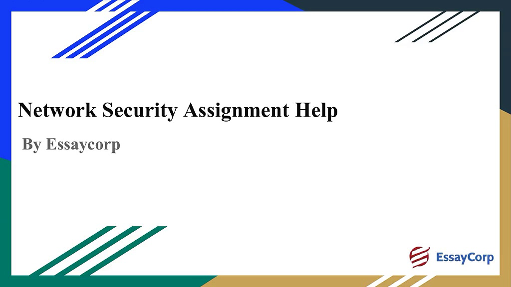 Network Security Assignment Help by EssayCorp.com Experts