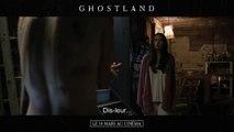 Ghostland - de Pascal Laugier - Spot VO [720p]
