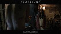 Ghostland - de Pascal Laugier - Spot VF [720p]
