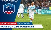 Coupe de France, 1/4 de finale : Paris SG - OM, la bande annonce I FFF 2018