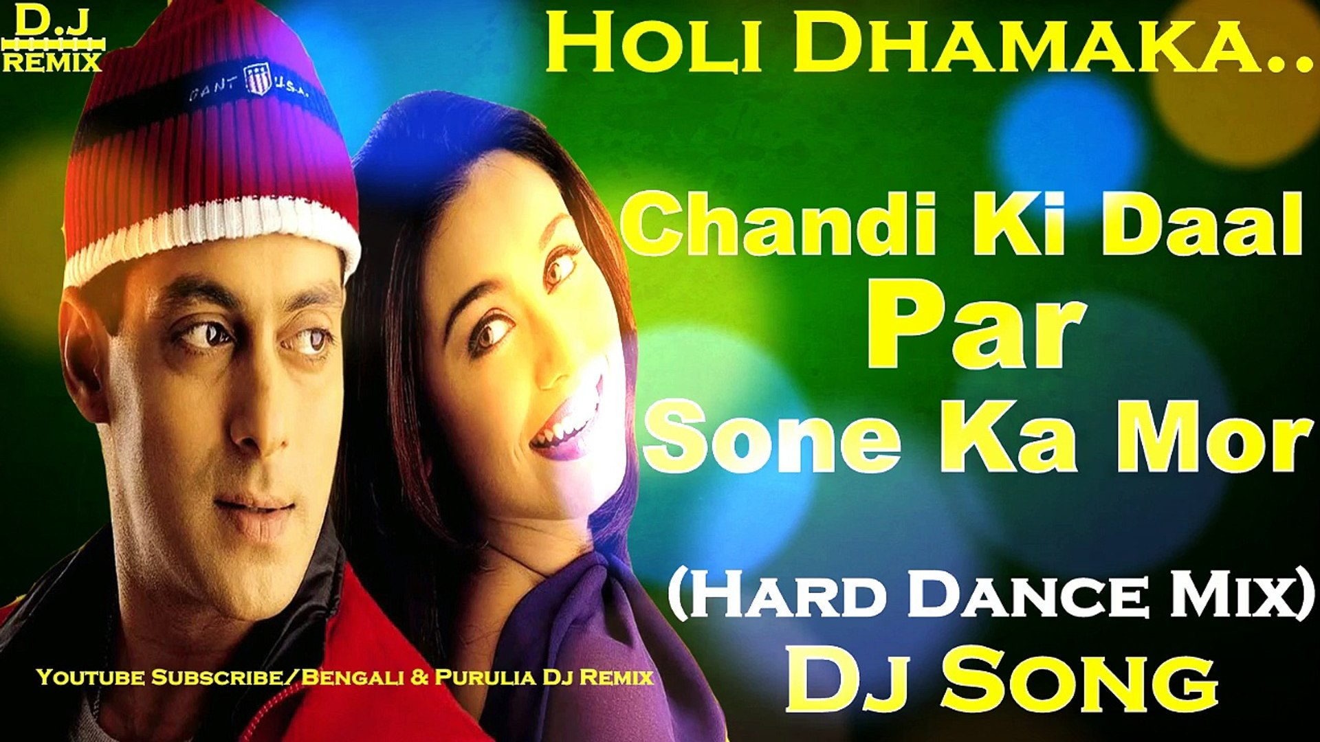 Chandi Ki Daal Par (Hard Dance Mix) Dj Song || 2018 Holi Spl Hindi Old Mix