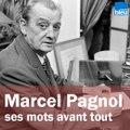 Marcel Pagnol, ses mots avant tout