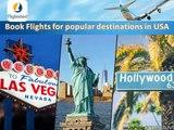 Domestic Flights booking to New York, Las Vegas, Chicago, Dallas & California in USA
