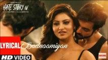 Badnaamiyan (Lyrical) | Hate Story IV | Urvashi Rautela | Karan Wahi | Armaan Malik