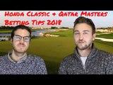 2018 Honda Classic & Qatar Masters betting tips
