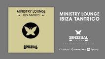 Ministry Lounge - Ibiza Tantrico - Lounge Music