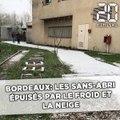 Bordeaux: Les sans-abri épuisés par le froid et la neige