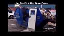 Quand tu essaies de casser une porte mais que c'est la porte qui te détruit