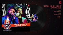 Main Hoon Hero Unplugged _ Amaal Mallik & Armaan Malik - MTV Unplugged Season 7 _ T-Series