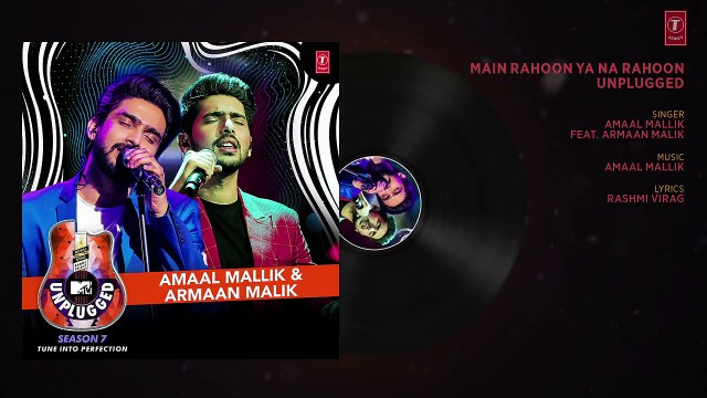 Main Rahoon Ya Na Rahoon Unplugged _ Amaal Mallik & Armaan Malik - MTV Unplugged Season 7 _ T-Series