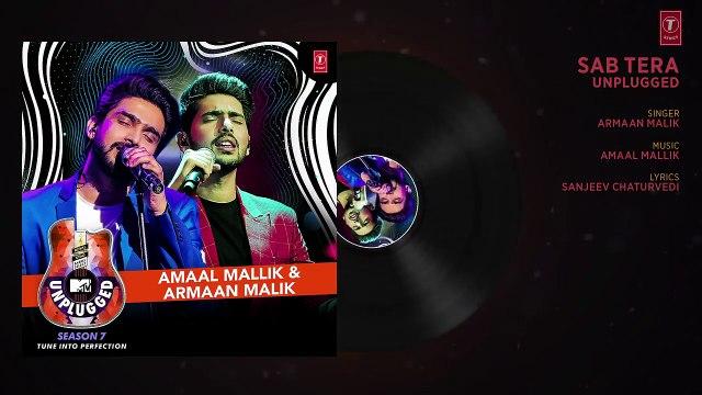 Sab Tera Unplugged _ Amaal Mallik & Armaan Malik - MTV Unplugged Season 7 _ T-Series