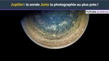 Jupiter: la sonde Juno la photographie au plus près !