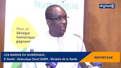 Les Mardis du Numérique : E-Santé - Abdoulaye Diouf SARR : Ministre de la Santé
