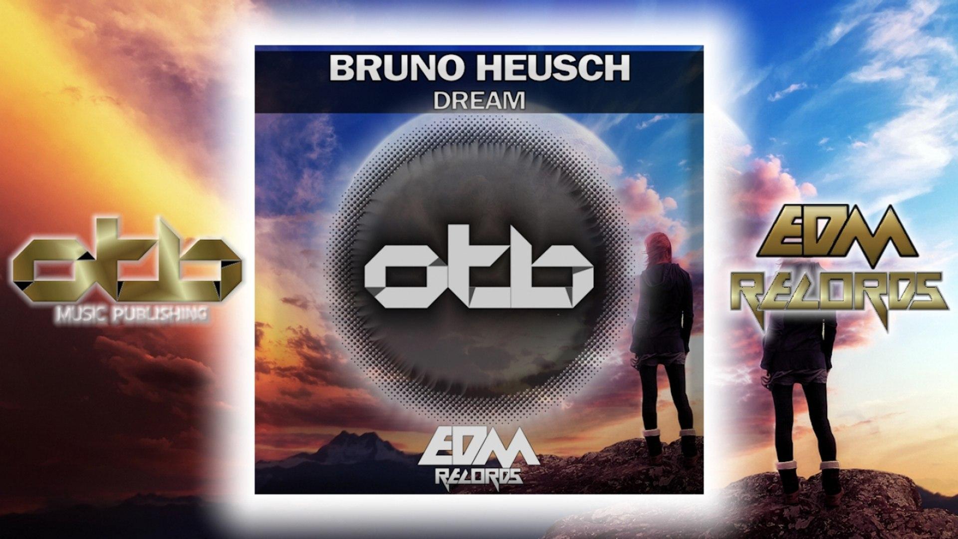 Bruno Heusch - Dream - [EDM 2018]