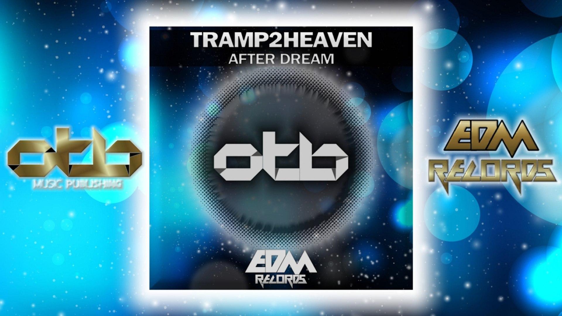 Tramp2Heaven - After Dream - [EDM 2018]