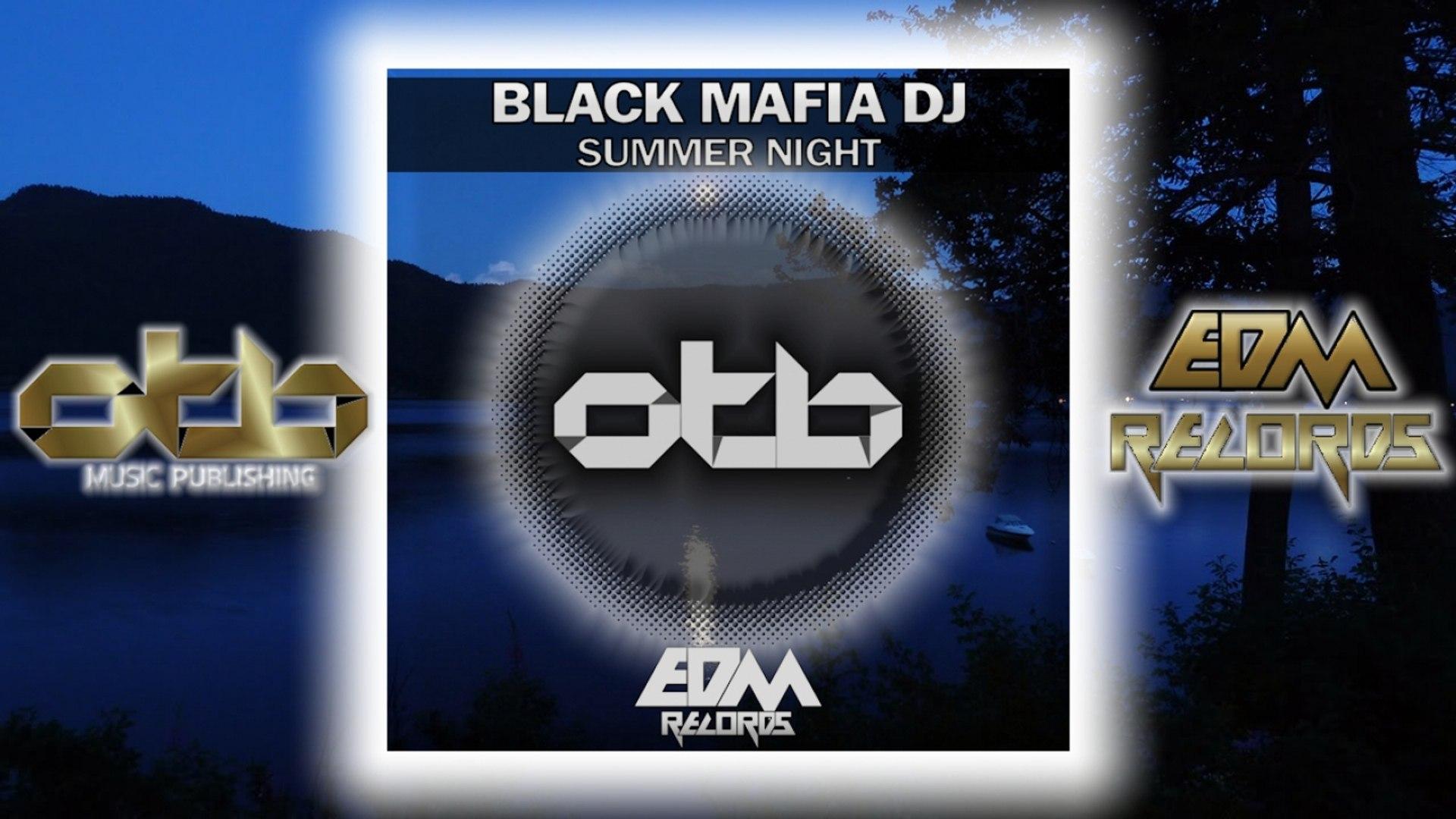 Black Mafia DJ - Summer Night - [EDM 2018]