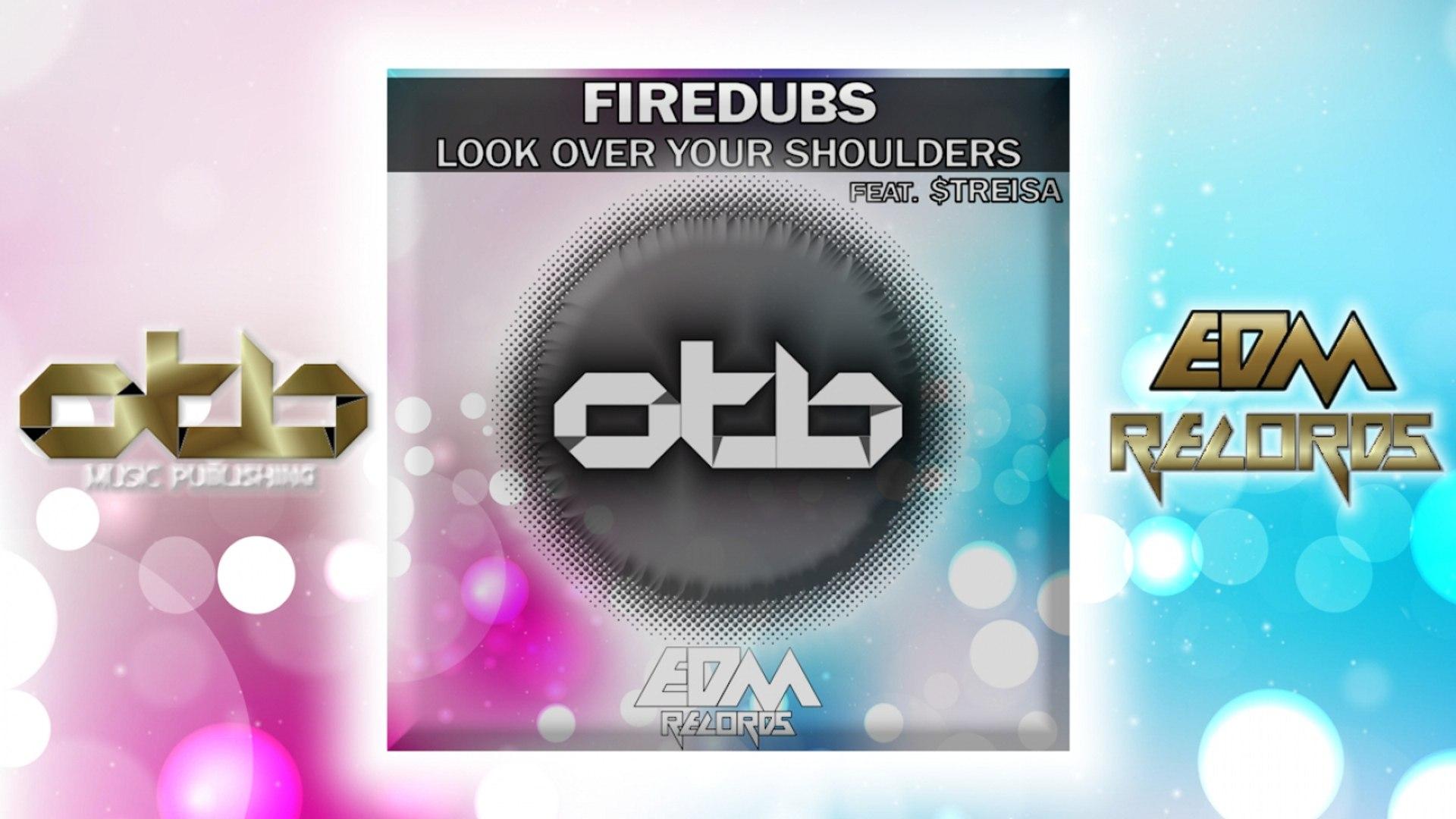 Firedubs - Look over Your Shoulders - [EDM 2018]