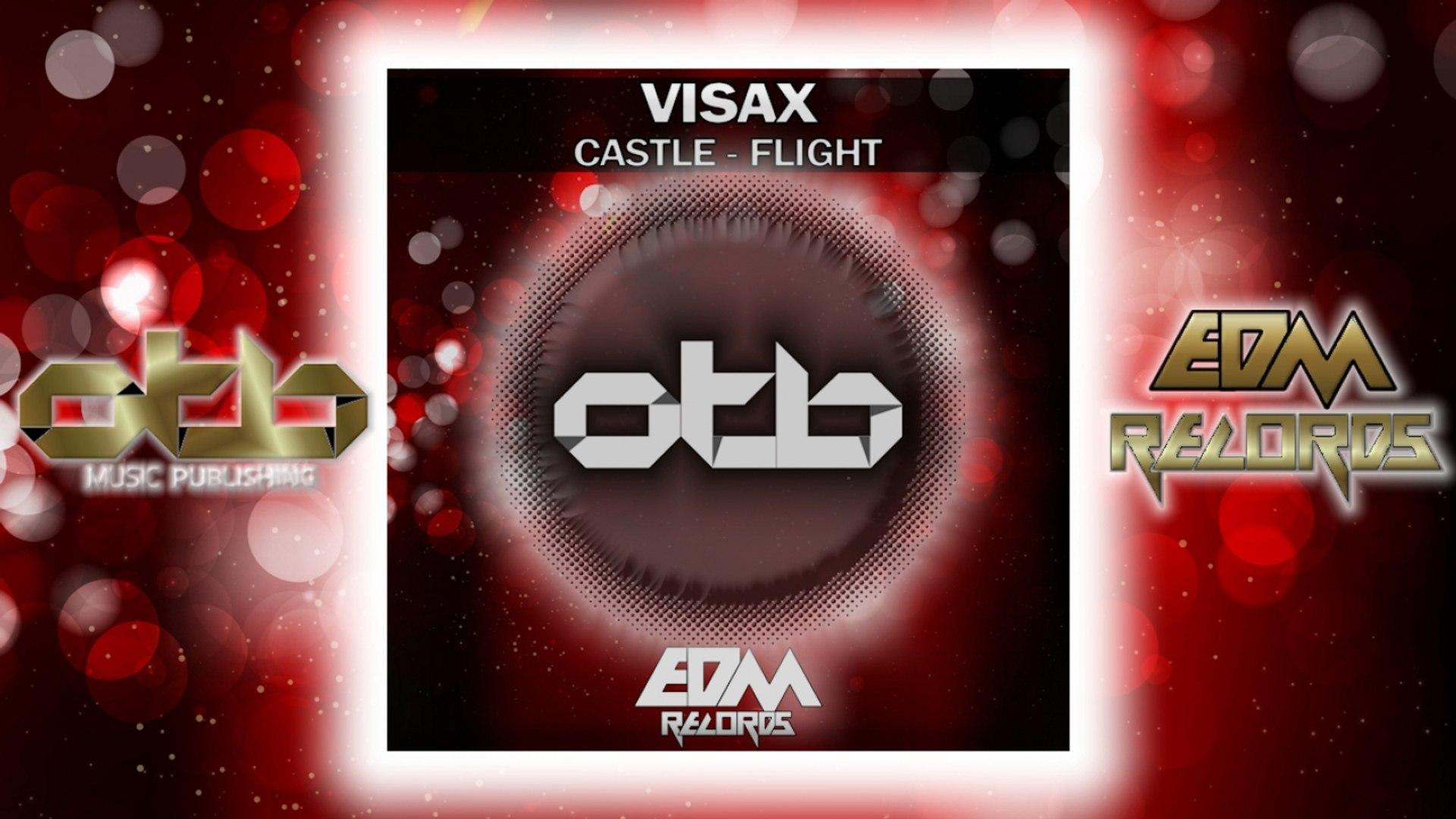 Visax - Castle / Flight - [EDM 2018]