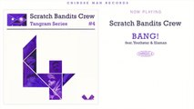 Scratch Bandits Crew (Ft. Youthstar) - Bang!