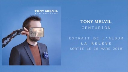 Tony Melvil - Centurion (Officiel)