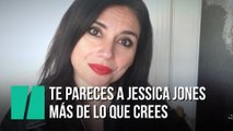 """Te pareces a Jessica Jones más de lo que crees"", por Marta Flich"