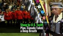 Stung by U.S. Tariff Plan, Canada Takes a Deep Breath
