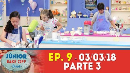 JÚNIOR BAKE OFF - 03.03.18 - PARTE 3