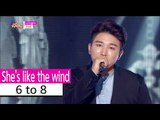 [HOT] 6 to 8 - Shes like the wind, 6 to 8 - 니가 분다, Show Music core 20151017