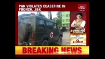 India Retaliates To Unprovoked Firing By Pak Troops In Poonch Sector, J&K