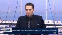 L'arbitrage vidéo autorisé pour la Coupe du monde de football