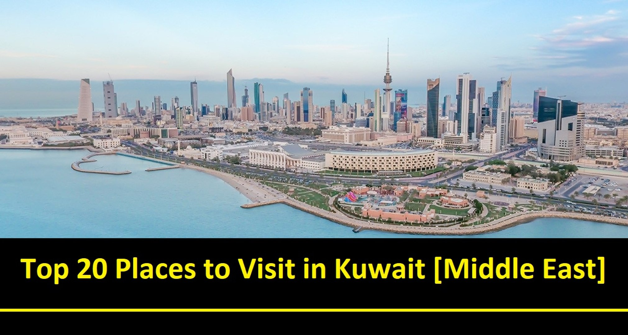 Top 20 Places to Visit in Kuwait [Middle East] - A Tour Through Images - Kuwait [Middle East]