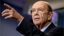 Wilbur Ross Says Trump Will Offer No Exemptions To Planned Tariffs