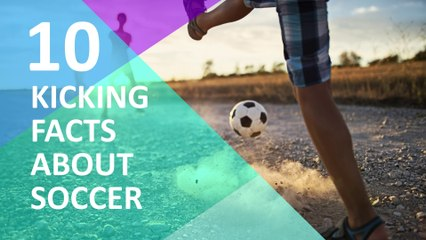10 Kicking Facts about Soccer
