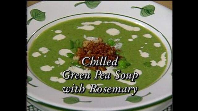 Chilled Green Pea Soup with Rosemary and Gordon's Perfect Tossed Salad featuring Daniel Boulud and Gordon Hamersley (In Julia's Kitchen with Master Chefs)