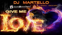 DJ MARTELLO feat GIOCAR - Give Me Love - HIT MANIA CHAMPIONS 2018