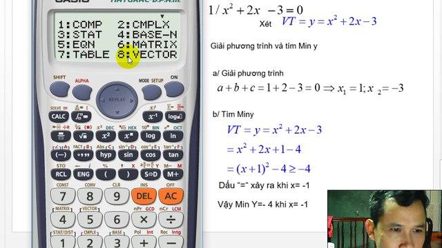 Giải phương trình bậc hai và Tìm Min, Max của biểu thức bậc hai bằng MTCT