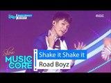 [HOT] Road Boyz - Shake it Shake it, 로드보이즈 - Shake it Shake it Show Music core 20160521