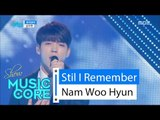 [HOT] Nam Woo Hyun(with. J.Yoon) - Still I Remember, 남우현 - 끄덕끄덕 Show   Music core 20160514