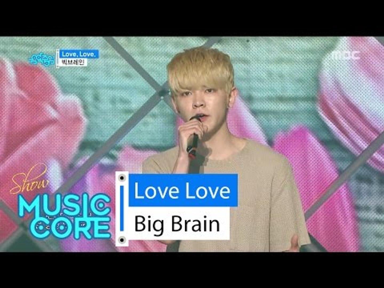 [HOT] Big Brain - Love, Love, 빅브레인 - Love, Love Show Music core 20160528