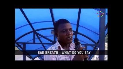 SHAMEFUL BAD BREATH!