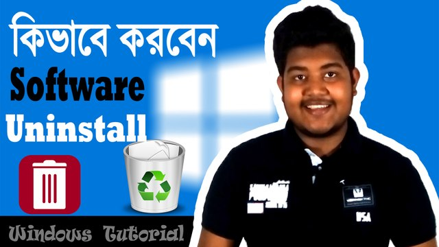 How to uninstall any software on windows 7,8,8.1,10(Bangla)। Windows Tutorial