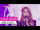 [Comeback Stage] GIRL'S DAY - Come Slowly, 걸스데이 - 컴 슬로울리, Show Music core 20150711