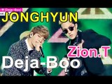 [HOT]JONGHYUN(feat. Zion.T)-Deja-Boo,종현(feat. Zion.T)-데자-부(Deja-Boo), Show Music core 20150214