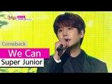 [Comeback Stage] Super Junior - We Can, 슈퍼주니어 - 위 캔, Show Music core 20150718