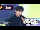 [2015 MBC Music festival] 2015 MBC 가요대제전 - 2PM - My House + Hands Up, 투피엠 - 우리 집 + Hands Up 20151231