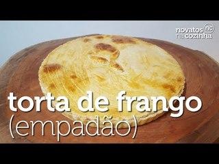 TORTA DE FRANGO   EMPADÃO FACIL DE FAZER