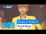 [HOT] Road Boyz - Shake it Shake it, 로드보이즈 - Shake it Shake it Show Music core 20160618
