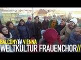 WELTKULTUR FRAUENCHOR - AJDE JANO (BalconyTV)