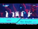 [HOT] VAV  - No doubt, 브이에이브이 - No doubt Show Music core 20160702